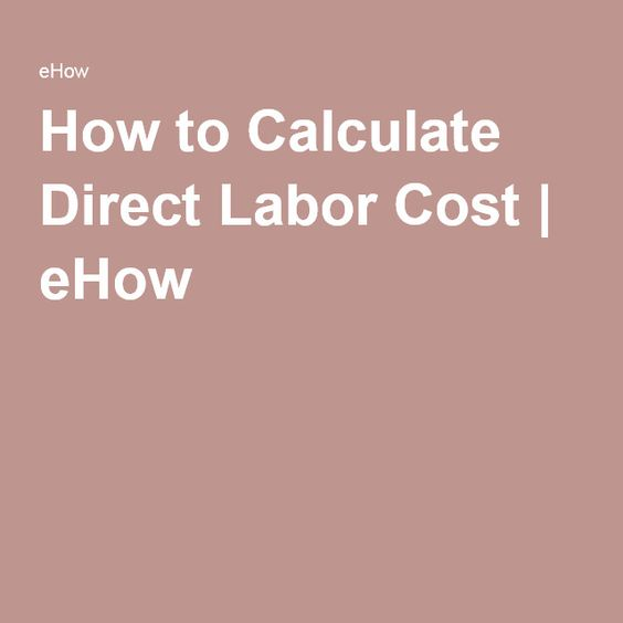 How to Calculate Direct Labor Cost   eHow