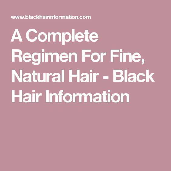 A Complete Regimen For Fine, Natural Hair - Black Hair Information