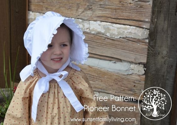 Free Sewing Pattern:  Pioneer Bonnet -- Toddler, Child, and Adult Sizes