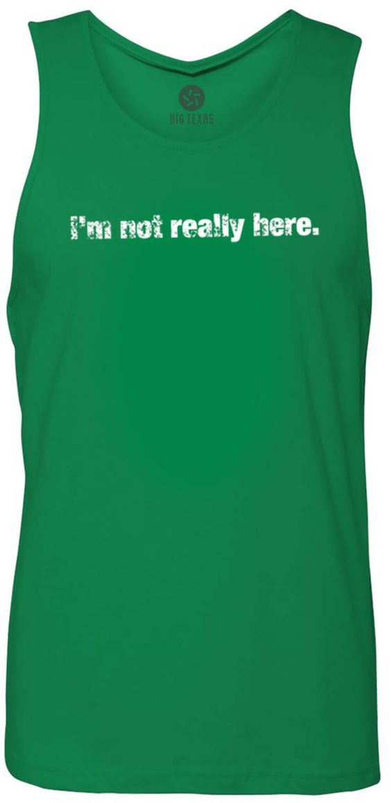 Im Not Really Here (White) Tank-Top T-Shirt