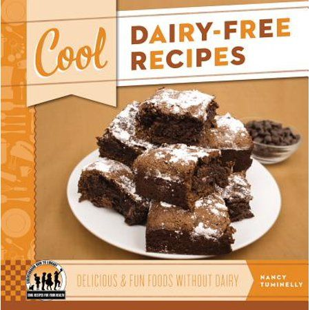 Cool Recipes for Your Health: Cool Dairy-Free Recipes: Delicious & Fun Foods Without Dairy: Delicious & Fun Foods Without Dairy (Hardcover) - Walmart.com