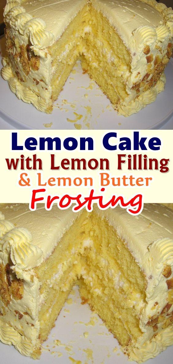 Lemon Cake With Lemon Filling And Lemon Butter Frosting Every Bite
