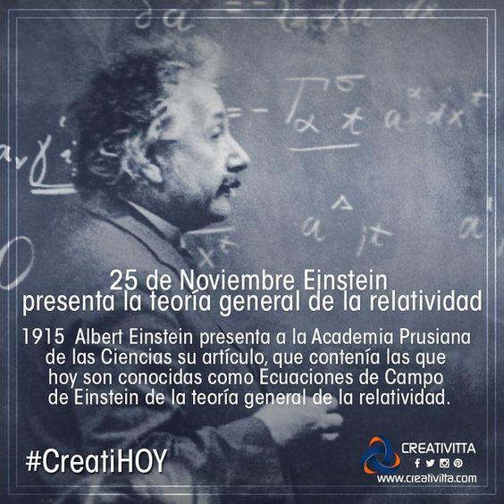 La relatividad general fue publicada por Einstein en 1915, presentada como conferencia en la Academia de Ciencias Prusiana el 25 de noviembre.