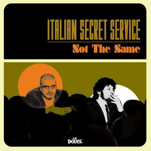 Italian Secret Service - Not The Same (2009)