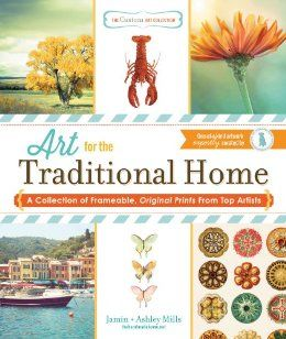 The Custom Art Collection - Art for the Traditional Home: A Collection of Frameable, Original Prints from Top Artists: Jamin Mills, Ashley M...