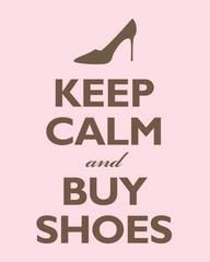 Keep Calm & Buy Shoes!