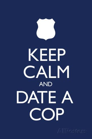 Keep Calm and Date a Cop Plastic Sign Plastic Sign at AllPosters.com