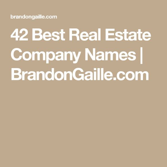 42 Best Real Estate Company Names | Real estate companies, Real ...