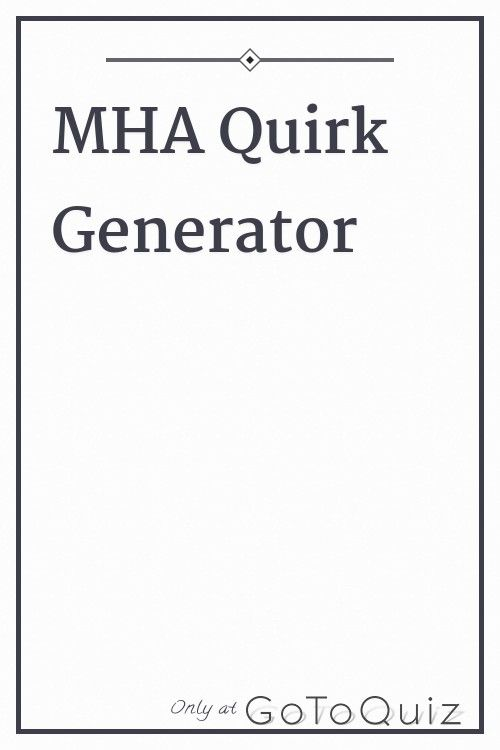 Mha Quirk Generator My Result Your Quirk Is 47 Hero Name Generator Writing Dialogue Prompts My Hero Academia