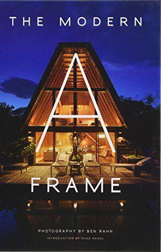 The Modern A Frame By Ben Rahn Https Www Amazon Com Dp 1423647637 Ref Cm Sw R Pi Dp U X Au4xabnkc8y3c A Frame Cabin Plans A Frame House Plans A Frame Cabin
