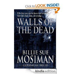 WALLS OF THE DEAD eBook by BILLIE SUE MOSIMAN: Kindle Store http://t.co/pyNrCi9J #freekindlebooks #freeebooks  get it while its still free