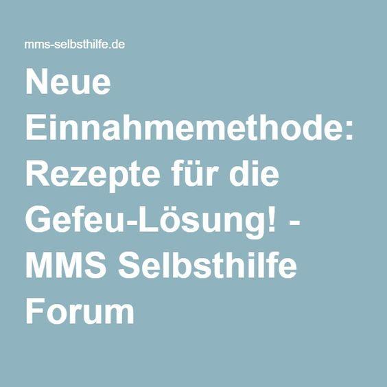 Neue Einnahmemethode: Rezepte für die Gefeu-Lösung! - MMS Selbsthilfe Forum