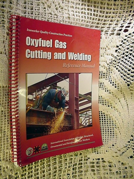 Oxyfuel Gas Cutting Welding Reference Manual Ironworker Construction 24.99 2006