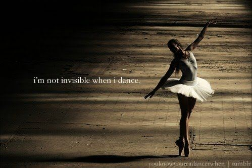 I'm not invisible when I dance