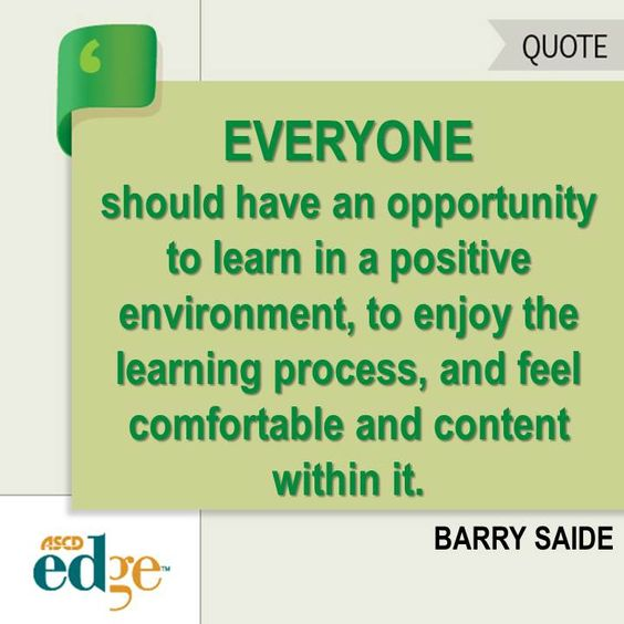 the characteristics of the positive learning environment Learning environment can refer to an educational approach, cultural context, or physical setting in which teaching and learning occur the term is commonly used as a.