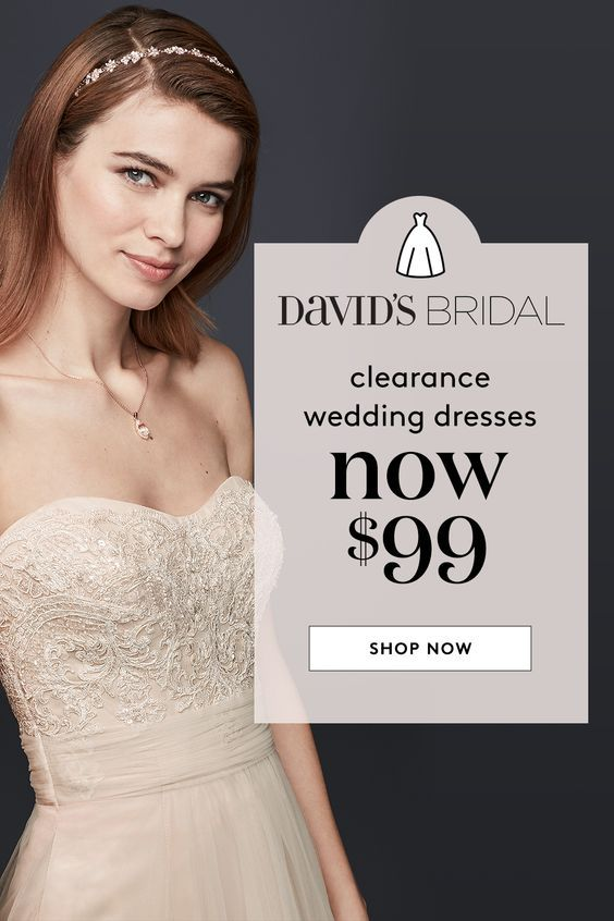 At David S Bridal Clearance Wedding Dresses Are Just 99 That S Right Our Legendary 99 Sal Wedding Dresses Clearance Wedding Dresses White Wedding Dressses