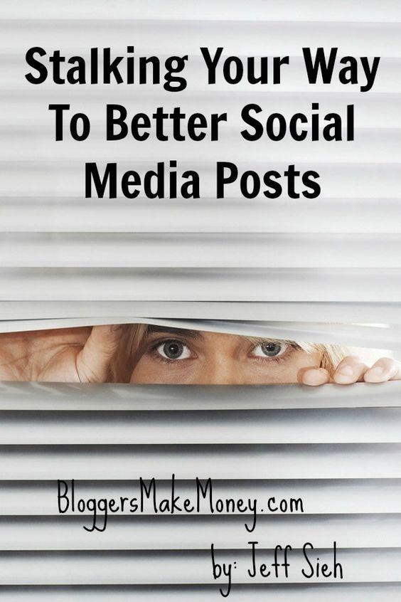 Stalking Your Way To Better #SocialMedia Posts #socialmediatips #marketingtips