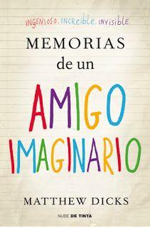 Un libro para ti.: Memorias de un amigo imaginario - Matthew Dicks