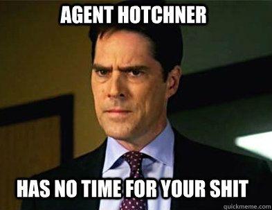 """Angry Hotchner""   quickmeme »"