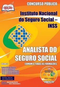 Apostila Concurso Instituto Nacional do Seguro Social - INSS / 2013: - Cargo: ANALISTA DO SEGURO SOCIAL - Conhecimentos Básicos comuns a todas as Funções - Volume II