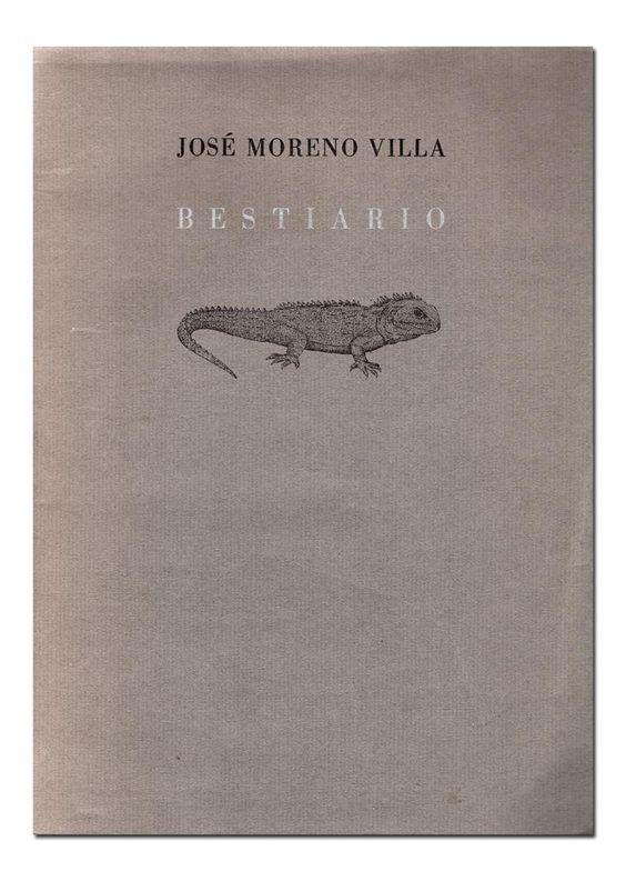 José Moreno Villa | Bestiario Presentación de Mario Hernández. Madrid: El Crotalón&VLTISMo, Centro Cultural de la Generación del 27, 1985. 17,3 x 24 cm. 30 pp. ISBN 978-84-86163-33-4