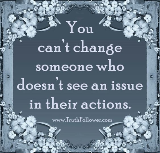 You can't change someone who doesn't see an issue in their actions. Actions speak louder than words. We can apologize over and over, but if our actions don't change, the words become meaningless. People will notice the change in your attitude towards them but won't notice their behavior that made you change. When you realize that you're constantly treating a person a lot better than they treat you, it's time to make a change. Don't try to change people. Just love them. Love is what changes us.:
