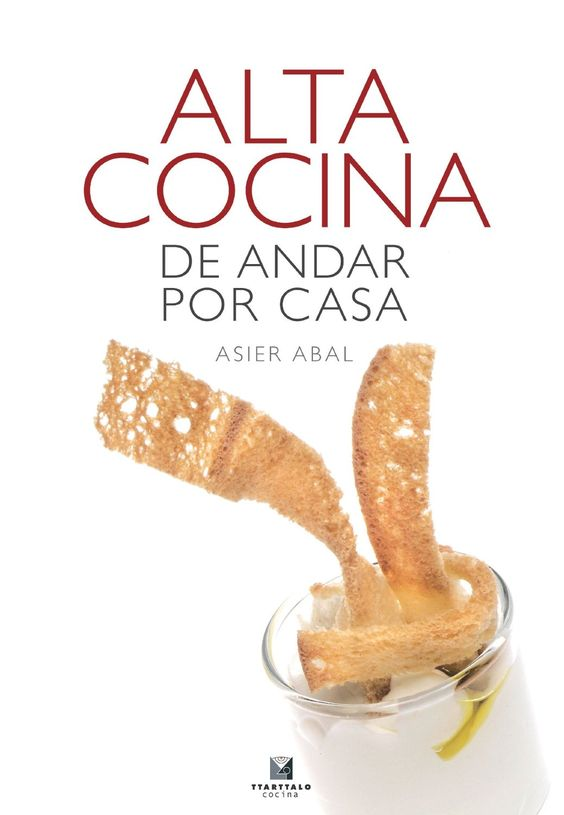 Alta cocina para andar por casa: Amazon.co.uk: Asier Abal Gastón: Books