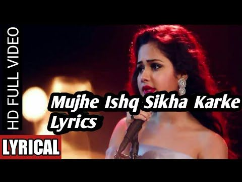 Lyrical Mujhe Ishq Sikha Karke Songs Lyrics Ft Sneh Upadhya Lyrics Music Factory Youtube