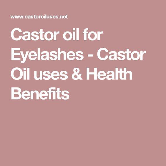 Castor oil for Eyelashes - Castor Oil uses & Health Benefits