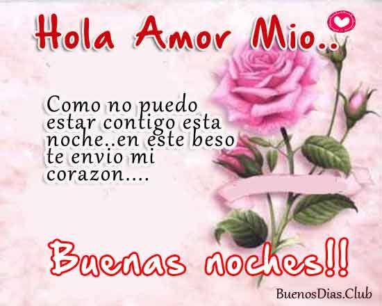 Imagenes Bonitas De Buenas Noches Hola Amor Mio Mensajes De Buenas Noches De Amor Postales De Buenas Noches Poemas De Buenas Noches