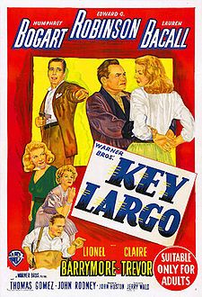 Key Largo is a 1948 film noir directed by John Huston and starring Humphrey Bogart, Edward G. Robinson a and Lauren Bacall and featuring Lionel Barrymore and Claire Trevor.[2][3] The movie was adapted by Richard Brooks and Huston from Maxwell Anderson's 1939 play of the same name, which played on Broadway for 105 performances in 1939 and 1940