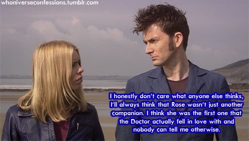 She wasn't just another companion. He never grieved over companions. He never goes back for companions, once they're gone it's over. Rose will never be just another companion. > TOTALLY agree there!!!!