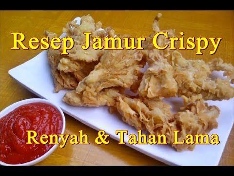 Resep Jamur Crispy Renyah Dan Tahan Lama Crispy Food Chicken