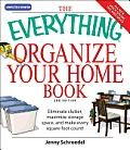 Everything Organize Your Home Book by Jenny Schroedel: Are you living in a cramped quarters with no space to breathe? Do you feel overwhelmed by all that clutter? Would you prefer to do it yourself than pay a professional organizer? Get ready to add order to your home-one room at a time With...