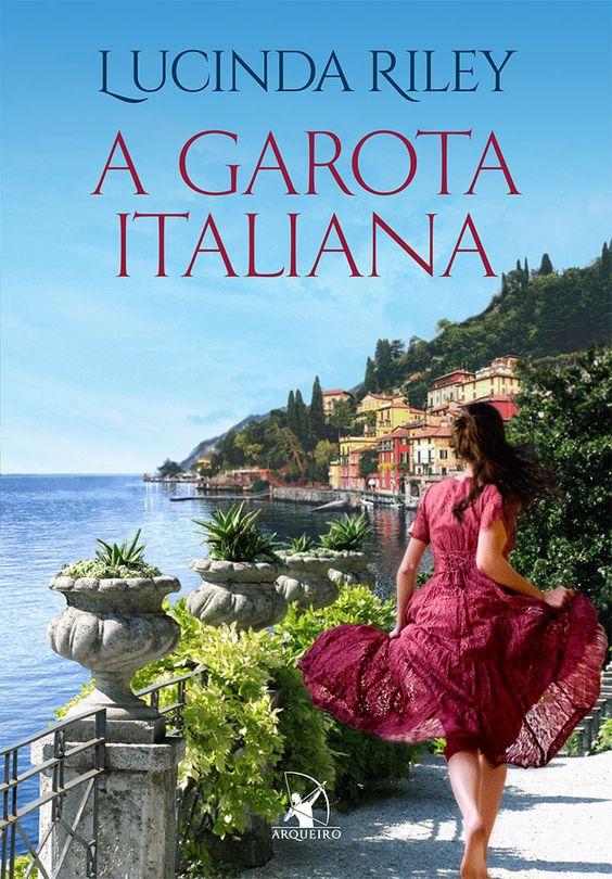 #Resenha: A Garota Italiana (Lucinda Riley - Editora Arqueiro) | Vintage Pri