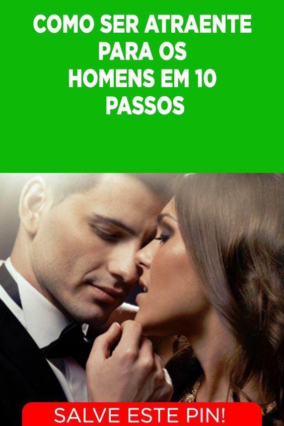 Como Ser Atraente Para Os Homens Em 10 Passos Atraente Mulheres