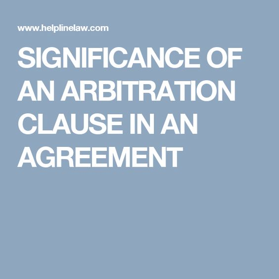 Significance Of An Arbitration Clause In An Agreement  Helpline