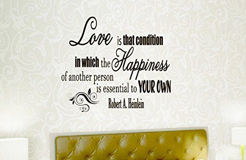 Wall Vinyl Decal Quote Sticker Home Decor Art Mural Love is that condition in which the happiness of another person is essential to your own Robert A Heinlein Z84 WisdomDecalHouse http://www.amazon.com/dp/B00MK3P70S/ref=cm_sw_r_pi_dp_9NI5tb1RWAY1P