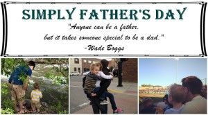 Simply Father's Day: A Tribute to Dads #HappyFathersDay