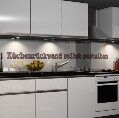 Küche rückwand  Küchenrückwand selbst gestalten | küche | Pinterest
