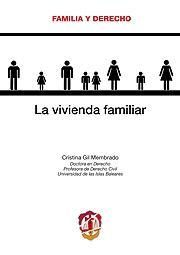Gil Membrado, Cristina. La vivienda familiar. Reus, 2013