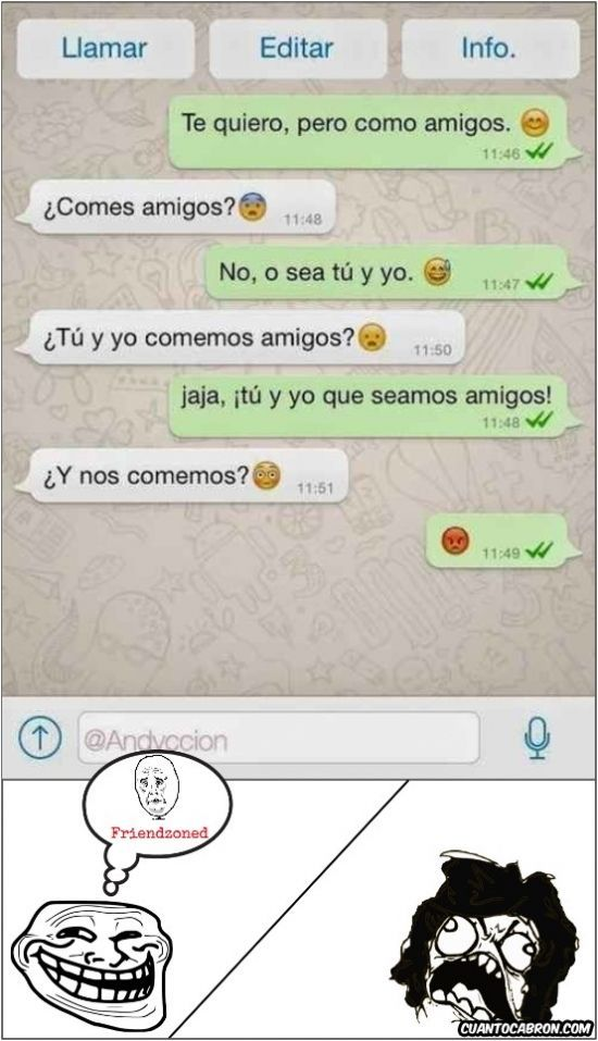 Si Te Mandan A La Friendzone Hay Que Trollear Por Lo Menos Gracias A Www Cuantoc Friendzone Gracias Hay La Lo Mandan Memes En Espanol Witze Lustig