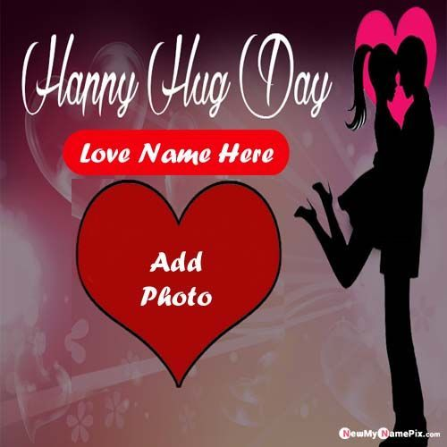 Happy Hug Day Romantic Images With Name Photo Frame Creating