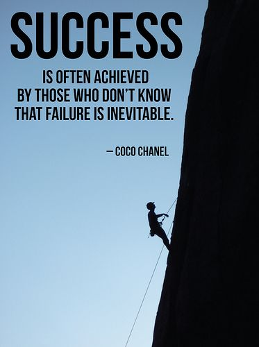 Success is often achieved by those who don't know that failure is inevitable