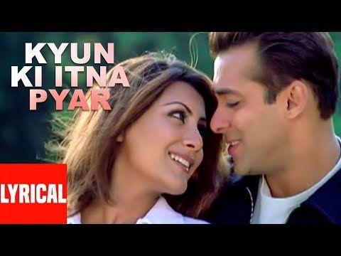 Lyrical Video Kyon Ki Itna Pyar Kyon Ki It S Fate Salman Khan Rimi Sen Youtube Bollywood Music Lyrics Songs