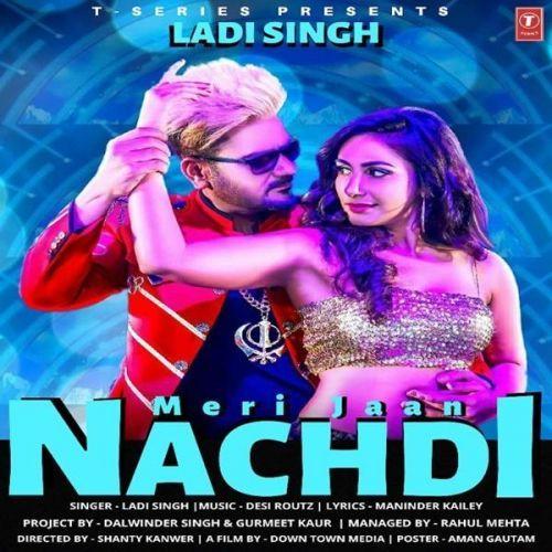 Meri Jaan Nachdi Ladi Singh Mp3 Song Download Riskyjatt Com Mp3 Song Download Mp3 Song Songs
