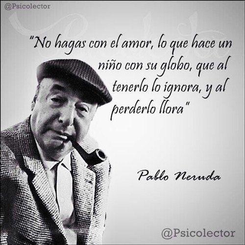 Neruda Poemas Famosos Neruda Frases Y Pablo Neruda Frases