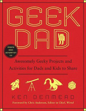 Geek Dad: Awesomely Geeky Projects