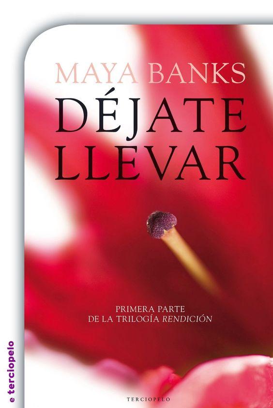 Mis momentos de lectura: Déjate llevar (Rendición 01) - Maya Banks