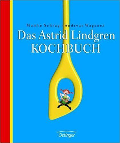 Das Astrid Lindgren Kochbuch: Amazon.de: Andreas Wagener, Mamke Schrag, Björn Berg, Katrin Engelking, Ilon Wikland, Jan Buchholz: Bücher